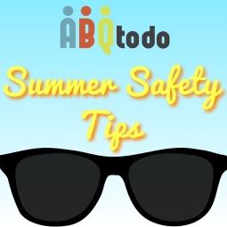 Summer Safety Tips Blog - ABQtodo 2016
